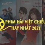 Top 5 bộ phim chiếu rạp 2021 đình đám nhất đạt TOP doanh thu phòng vé
